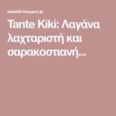Tante Kiki: Λαγάνα λαχταριστή και σαρακοστιανή...