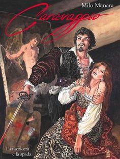 Prezzi e Sconti: #Caravaggio. la tavolozza e la spada (9l)  ad Euro 9.99 in #Milo manara #Book fumetti e graphic novel