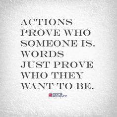 Life Quotes QUOTATION – Image : Quotes about Life – Description Actions prove who someone is. Words just prove who they want to be. #wisdom #wordsofwisdom Sharing is Caring – Hey can you Share this Quote !
