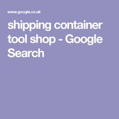 shipping container tool shop - Google Search Shipping Container Sheds, Tool Shop, Tiny Cottages, Container Houses, Google Search, Storage Container Homes, Shipping Container Cabin, Tiny Cabins, Mobile Home