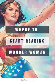 Curious about where to start when it comes to reading Wonder Woman comics? We've got a guide for you!