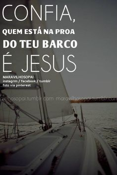 #maravilhosopai #fé #faith #bible #passagensbíblicas #barco #proa