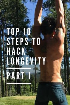 My Top 10 Steps To Biohack Longevity (& How To Get Many, Many Weird Looks From Your Neighbors)