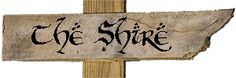 The Shire sign | Lord of the Rings | Neverwhere Signs