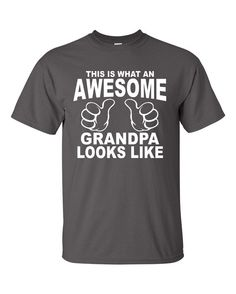 Fathers Day TShirt An AWESOME GRANDPA Gift for Dad by Tees2Express, $17.99