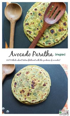 Avocado Paratha - 100% Whole wheat Indian flatbread with the goodness of avocados! These are great for breakfast or even as lunch!