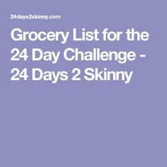 Grocery List for the 24 Day Challenge - 24 Days 2 Skinny