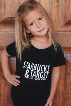 Starbucks and Target Thats How We Roll. Tank Shirt Tshirt Onesie by LannieBHandmade on etsy. Must get for the girls Tank Shirt, Diy Shirt, My Baby Girl, Baby Love, Toddler Fashion, Kids Fashion, Korean Fashion, Girl Outfits, Cute Outfits