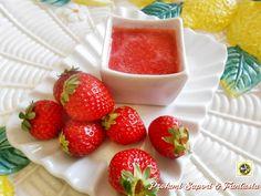 Salsa di fragole per dolci  Blog Profumi Sapori & Fantasia
