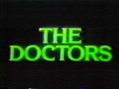 The Doctors - (1963-1982). Soap Opera. Starring: James Pritchett,  Elizabeth Hubbard, Ann Williams and David O'Brien. Supporting Cast: Alec Baldwin, Kathy Bates, Ellen Burstyn, Ted Danson, Julia Duffy, Gil Gerard, Brooke Shields and Kathleen Turner.