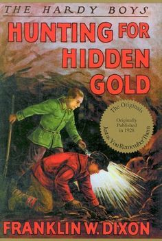 Hunting for Hidden Gold (Hardy Boys, Book 5)/Franklin W. Dixon