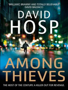 READ... Among Thieves by David Hosp