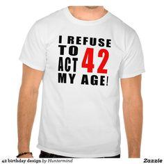 42 birthday design tshirt