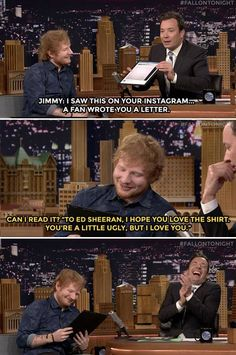 The Tonight Show Starring Jimmy Fallon Page Liked · 14 mins · Ed Sheeran shares a truly memorable letter he got from a fan while on tour. See more from Ed's interview: https://www.youtube.com/watch?v=4yegDjGSXc8