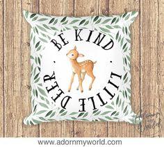 Deer Pillow, Be Kind Little Deer, Woodland Nursery, Deer Cushion, Baby Shower Gift, Woodland Pillow, Deer Pillowcase, Deer Nursery Decor
