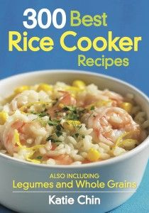 I love my rice cooker and 300 Best Rice Cooker Recipes... i want this book