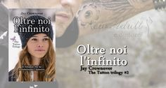 "NEW ADULT E DINTORNI: OLTRE NOI L'INFINITO ""The Tattoo Trilogy #2"" di Ja..."