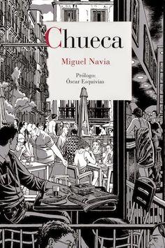 Chueca / Miguel Navia ; prólogo de Óscar Esquivias Reino de Cordelia, Madrid : 2014 80 p. : il. ISBN 9788415973270 [2014-04] / 19,85 / ES / ILU / Ambiente / Chueca / Ciudades / Cómic / Madrid / Sociología urbana