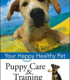 Puppy Care & Training: Your Happy Healthy Pet 2nd Edition PDF