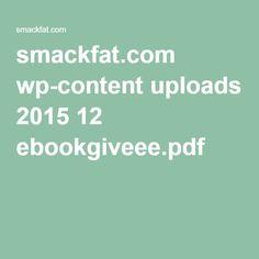 smackfat.com wp-content uploads 2015 12 ebookgiveee.pdf