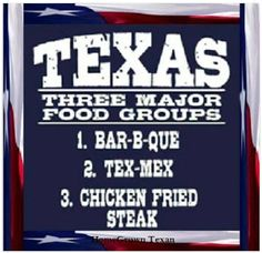 Texas major food groups from HomeGrown Texan FB Texas Home Decor, Only In Texas, Chicken Fried Steak, Bar B Que, Group Meals, Food Groups, Loving Texas, Texas Pride, Texas History