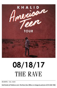 American Teen Tour KHALID  Friday, August 18, 2017 at 8pm  The Rave/Eagles Club - Milwaukee WI  All Ages to enter / 21+ to drink