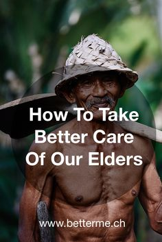 How To Take Better Care Of Our Elders http://www.betterme.ch