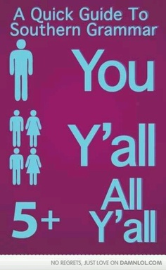 """Lol! Unless you're surrounded by northern friends from time to time, then """"all y'all"""" turns into """"y'all guys"""" ;)"""