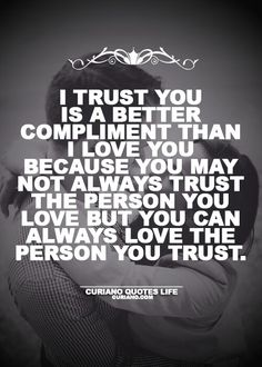 Yes I trust my wife turned mom ... it is the form of love.. even if she let me down donot care.., I still love her