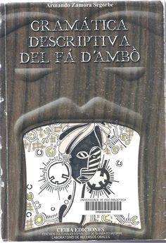 Gramática descriptiva del fá d'ambô / Armando Zamora Segorbe Cover, Books, Cultural Center, Senior Boys, Islands, Livros, Book, Libri