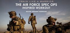 """As one Air Force Special Ops trainer puts it, """"Lifting weights is not enough."""" If you want to get into the best shape of your life and build explosive functional strength, train like the most physically demanding operators in the military: Air Force Special Ops. With expertise from Master Sergeant Hannigan."""