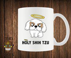 Hey, I found this really awesome Etsy listing at https://www.etsy.com/listing/191273326/funny-dog-coffe-mug-holy-shih-tzu-mugs