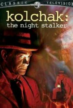 KOLCHAK: The Night Stalker  i loved watching this one with my mom...and talk about perfect casting for the role