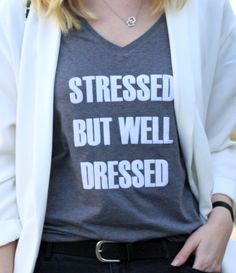Stressed but well dressed - Selbstbedrucktes T-Shirt von Shirtinator (2)
