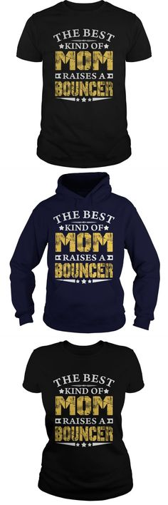 THE BEST MOM RAISES A BOUNCER SHIRTS     Guys Tee Hoodie Ladies Tee Rock Bouncer T Shirts Nightclub Bouncer T Shirts Nightclub Bouncer T Shirts Bouncer India T Shirt