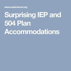 Surprising IEP and 504 Plan Accommodations