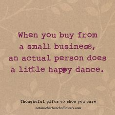 I certainly do! Every order means the world. x  Inspirational and funny small business quote and meme. Thoughtful gifts. Business set up by cancer survivor.