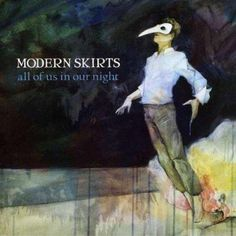 Modern Skirts.  All of Us in Our Night.  There is still life in the Athens music scene!