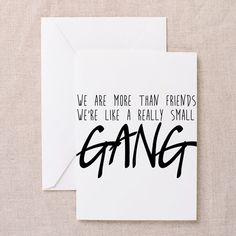 Were Like a Really Small Gang Greeting Cards on CafePress.com