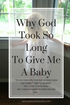 I never knew why we experienced infertility, or why God took so long to give me a baby, until my daughter answered the question years later. Share this story with those ttc (trying to conceive), or walking through infertility. Trying To Get Pregnant, Getting Pregnant, Infertility Quotes, Prayer For Infertility, Fertility Prayer, Pcos Fertility, Prayer For Baby, Praying For A Baby, Miracle Quotes