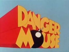 Danger Mouse Intro - Watched this on Nickelodeon as a kid. A show about a white mouse who wore a cool eye patch, drove a cool yellow car and was a spy.