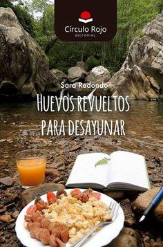 Huevos revueltos para desayunar de Sara Redondo - Entrada subida al blog: 10 de Abril de 2018 #Entradadelibros #UnaChicadelmontón
