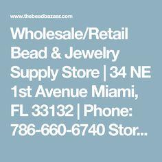 Wholesale/Retail Bead & Jewelry Supply Store   34 NE 1st Avenue Miami, FL 33132   Phone: 786-660-6740 Store Hours: Mon-Fri:10a.m.-6p.m. Sat:10a.m.-2p.m. Jewelry Supply Store, Jewelry Supplies, Beaded Jewelry Designs, Bead Jewellery, Gold Jewelry, Handmade Jewelry, 1st Avenue, Memory Wire Bracelets, Friendship Bracelets