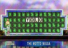 "Doing something stupid , then saying ""YOLO"" because it makes something less stupid...."