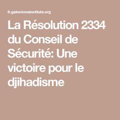 La Résolution 2334 du Conseil de Sécurité: Une victoire pour le djihadisme