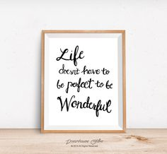 Printable wall art print - 8x10 INSTANT DOWNLOAD - calligraphy Life doesn't have to be perfect to be wonderful