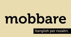 Mobbare (#mob). Mostri, non avete scampo! #itanglish