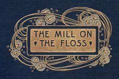 michaelmoonsbookshop:  The Mill on the Floss - George Eliot Cover detail c1905 - art nouveau design by Talwin Morris - Friend and contemporary of Charles Rennie Mackintosh