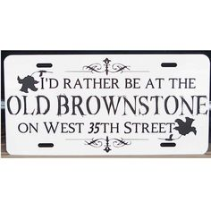 Nero Wolfe Rex Stout License Plate I'd rather be at the Old Brownstone Car Tag by eaton on Etsy https://www.etsy.com/listing/37097178/nero-wolfe-rex-stout-license-plate-id