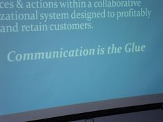Communication is the glue...